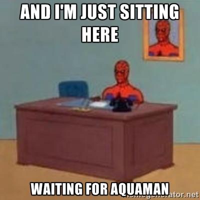 I'm just sitting here Aquaman